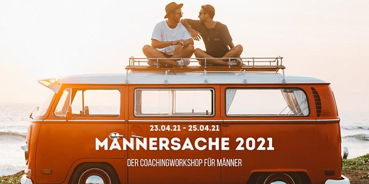 Männersache 2021 - Der Coaching Workshop nur für Männer - finde deine Männlichkeit!
